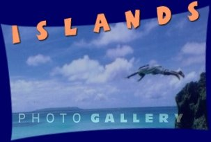 Islands Photo Gallery